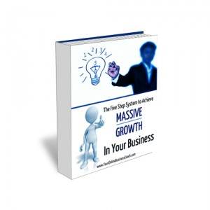 5 Step System To Achieving Massive Business Growth