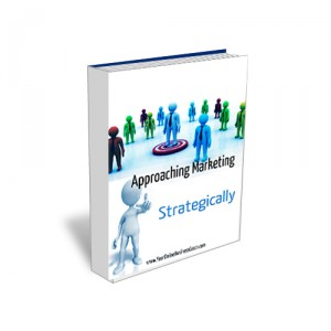 Approaching Marketing Strategically