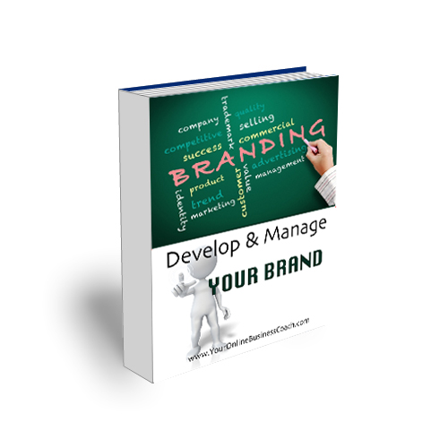 Module 21 - Develop And Manage Your Brand